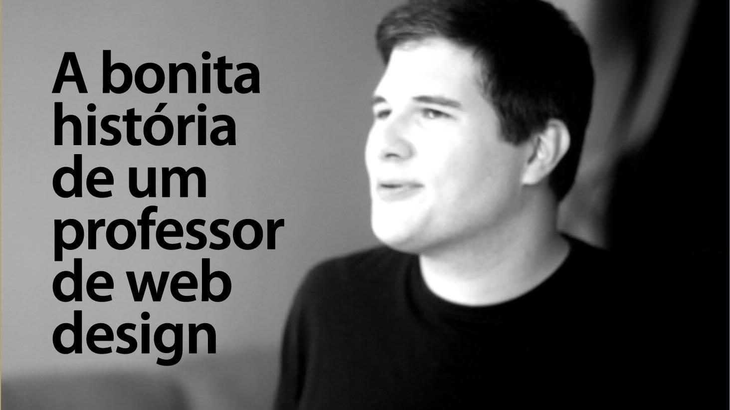 A bonita história de um professor de Web Design