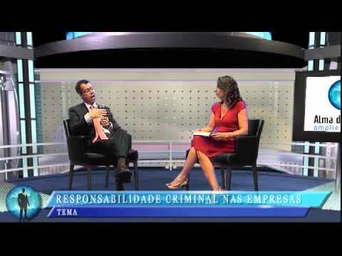 Alma do Negocio  – Rodney de Oliveira – Responsabilidade criminal e a empresa – Parte 1
