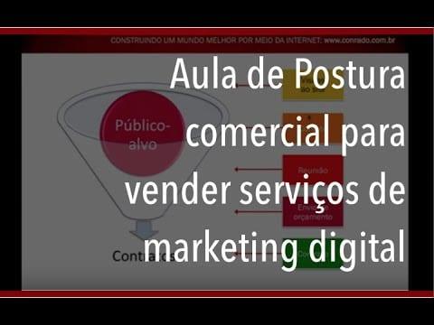 Aula de Postura comercial para vender serviços de marketing digital –  jul2011