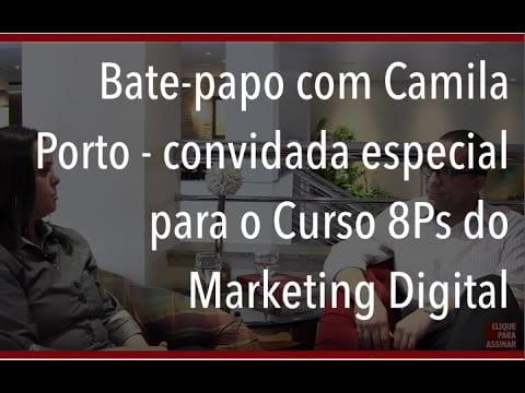 Bate-papo com Camila Porto – convidada especial para o Curso 8Ps do Marketing Digital