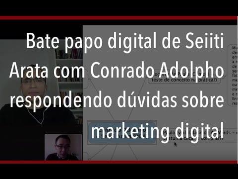 Bate papo digital de Seiiti Arata com Conrado Adolpho respondendo dúvidas sobre marketing digital