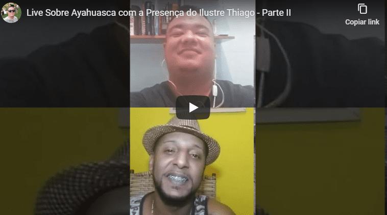 Live Sobre Ayahuasca com a Presença do Ilustre Thiago – Parte II
